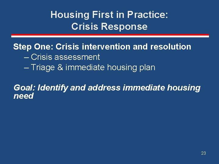 Housing First in Practice: Crisis Response Step One: Crisis intervention and resolution – Crisis