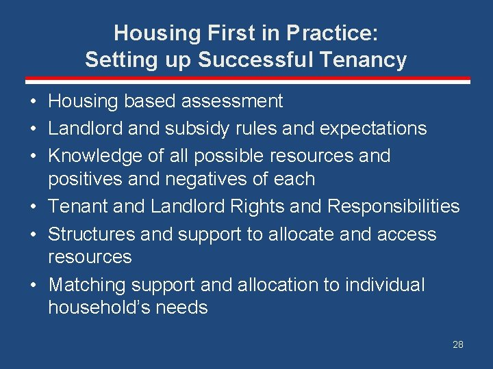 Housing First in Practice: Setting up Successful Tenancy • Housing based assessment • Landlord