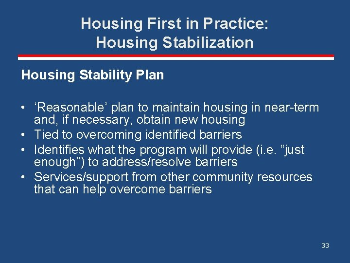 Housing First in Practice: Housing Stabilization Housing Stability Plan • 'Reasonable' plan to maintain