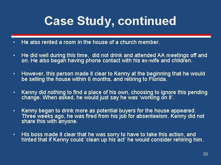 Case Study, continued • He also rented a room in the house of a