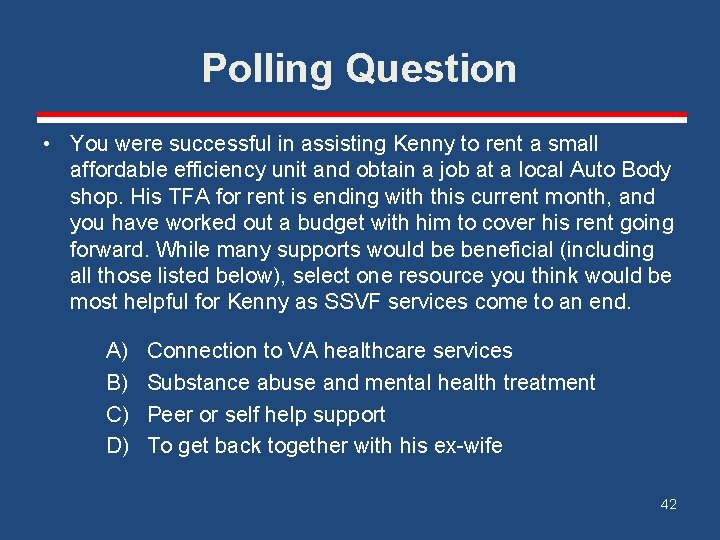 Polling Question • You were successful in assisting Kenny to rent a small affordable