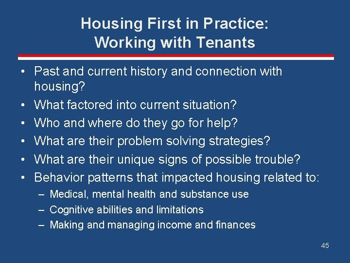 Housing First in Practice: Working with Tenants • Past and current history and connection