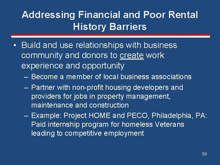 Addressing Financial and Poor Rental History Barriers • Build and use relationships with business