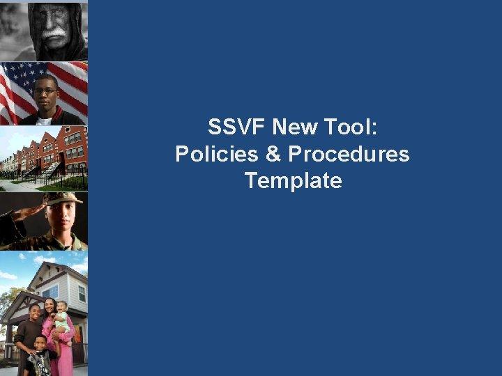 SSVF New Tool: Policies & Procedures Template