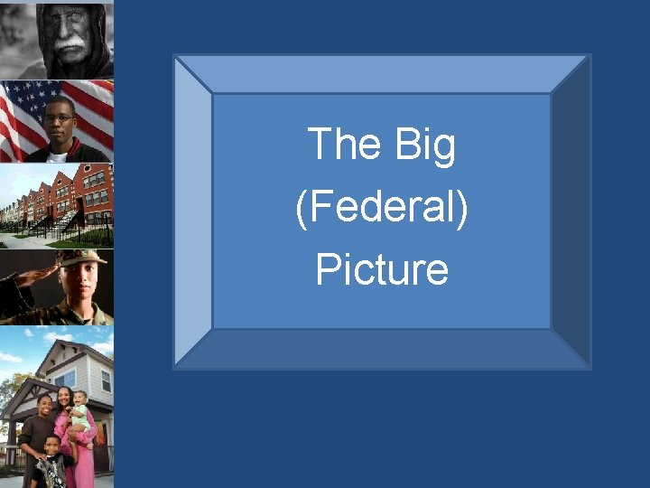 The Big (Federal) Picture