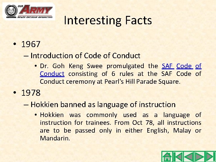 Interesting Facts • 1967 – Introduction of Code of Conduct • Dr. Goh Keng