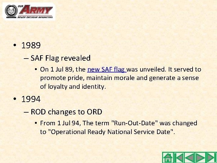 • 1989 – SAF Flag revealed • On 1 Jul 89, the new