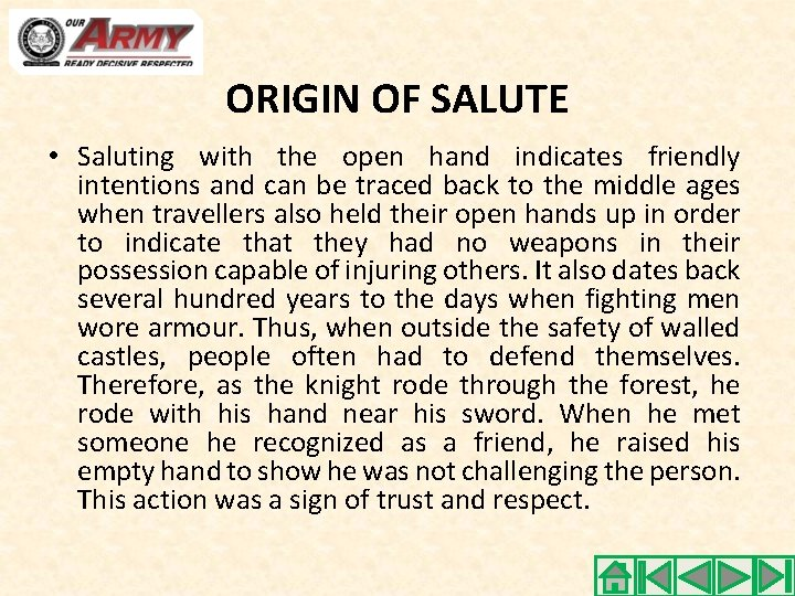 ORIGIN OF SALUTE • Saluting with the open hand indicates friendly intentions and can