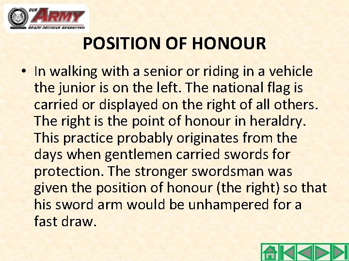 POSITION OF HONOUR • In walking with a senior or riding in a vehicle