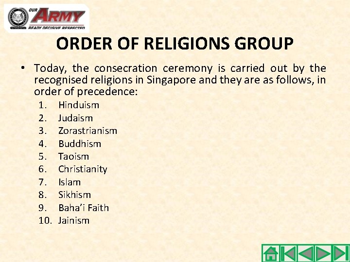 ORDER OF RELIGIONS GROUP • Today, the consecration ceremony is carried out by the