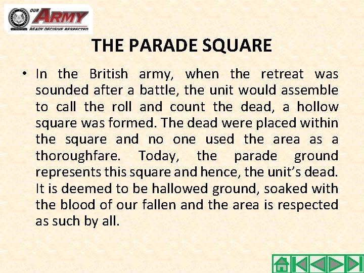 THE PARADE SQUARE • In the British army, when the retreat was sounded after