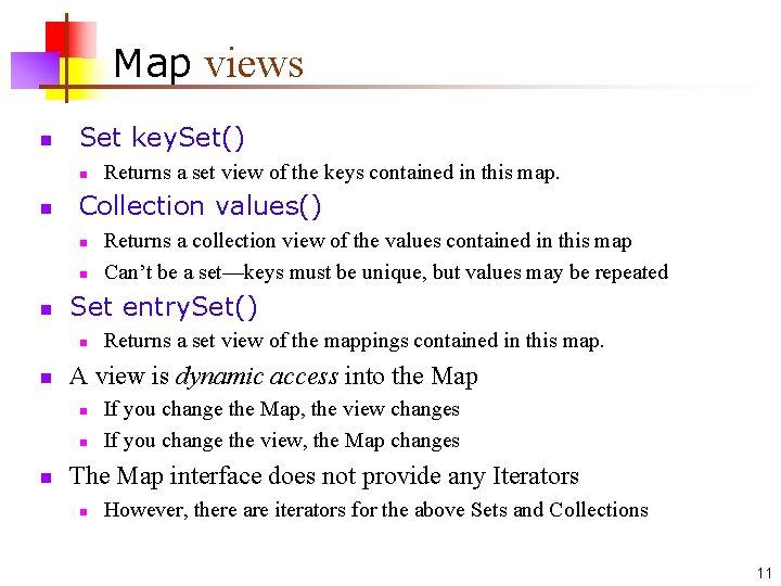 Map views n Set key. Set() n n Collection values() n n n Returns