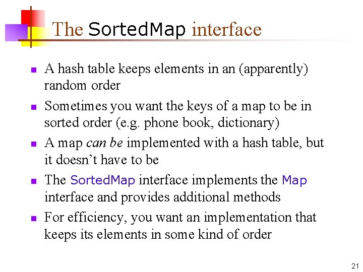 The Sorted. Map interface n n n A hash table keeps elements in an