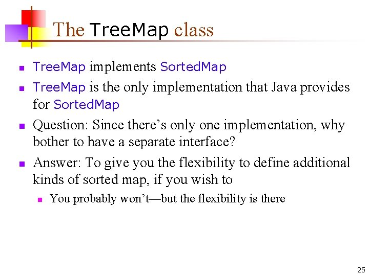 The Tree. Map class n n Tree. Map implements Sorted. Map Tree. Map is