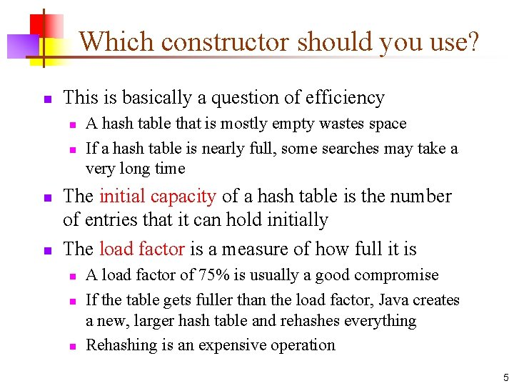 Which constructor should you use? n This is basically a question of efficiency n