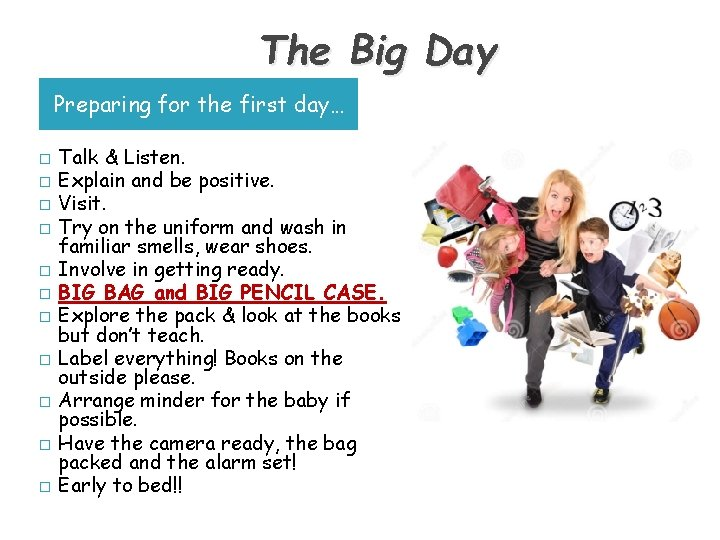 The Big Day Preparing for the first day… � � � Talk & Listen.