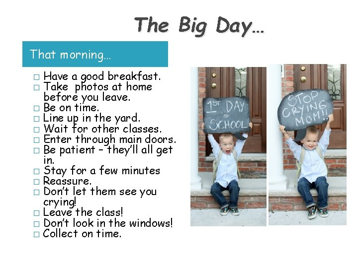 The Big Day… That morning… Have a good breakfast. Take photos at home before