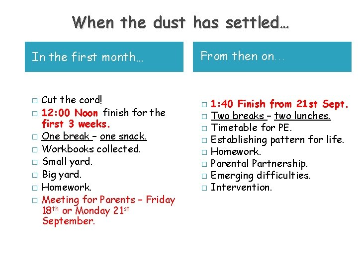 When the dust has settled… In the first month… � � � � Cut
