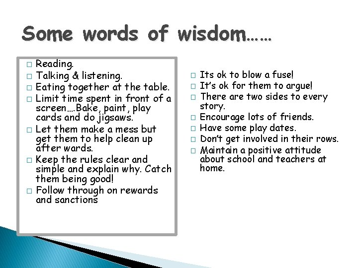 Some words of wisdom…… � � � � Reading. Talking & listening. Eating together