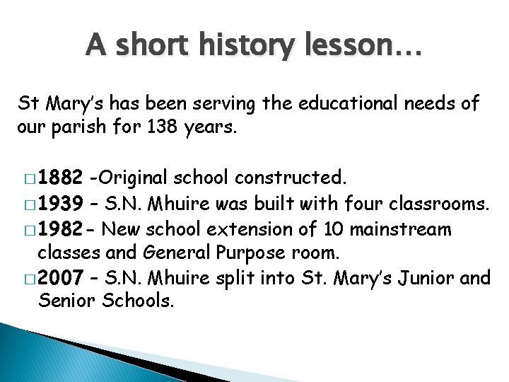 A short history lesson… St Mary's has been serving the educational needs of our