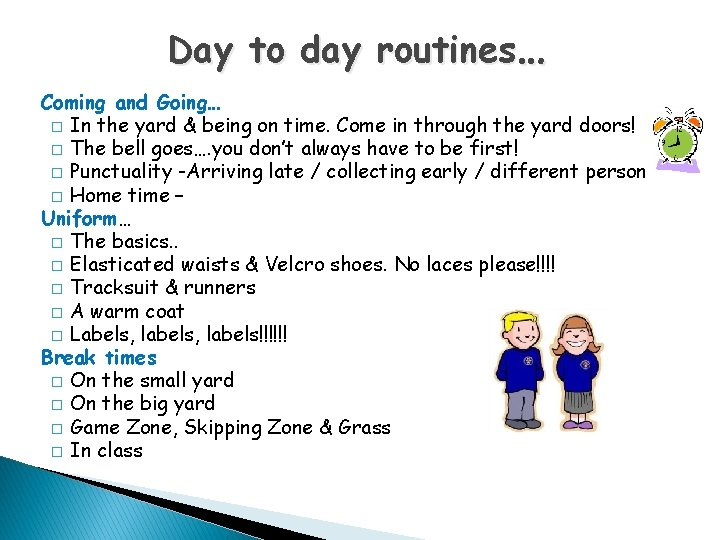 Day to day routines… Coming and Going… � In the yard & being on