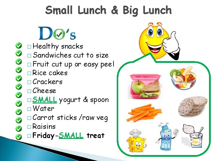 Small Lunch & Big Lunch � Healthy snacks � Sandwiches cut to size �