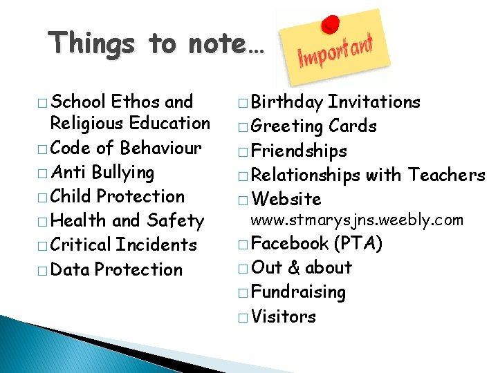 Things to note… � School Ethos and Religious Education � Code of Behaviour �