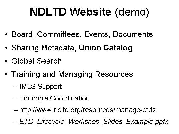 NDLTD Website (demo) • Board, Committees, Events, Documents • Sharing Metadata, Union Catalog •