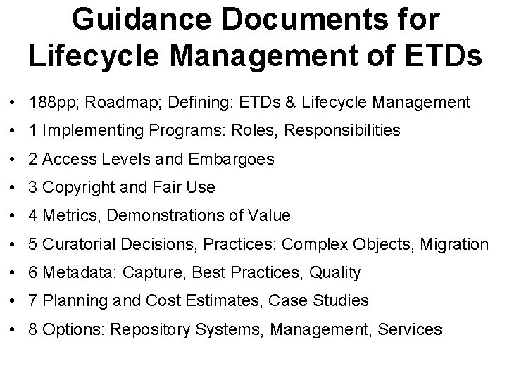 Guidance Documents for Lifecycle Management of ETDs • 188 pp; Roadmap; Defining: ETDs &