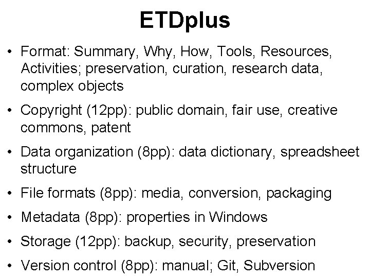 ETDplus • Format: Summary, Why, How, Tools, Resources, Activities; preservation, curation, research data, complex