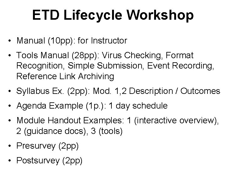 ETD Lifecycle Workshop • Manual (10 pp): for Instructor • Tools Manual (28 pp):