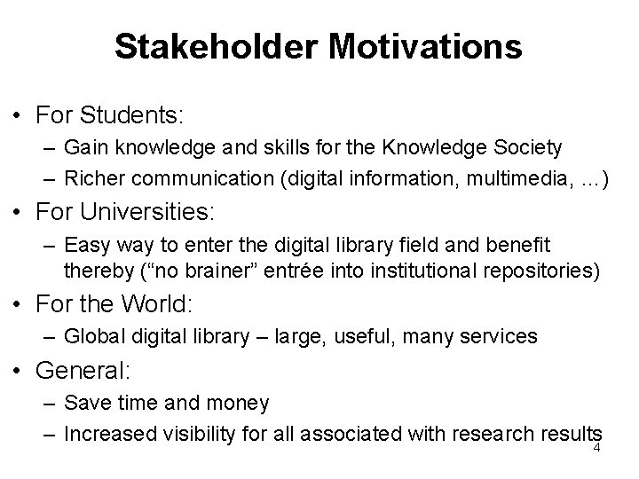 Stakeholder Motivations • For Students: – Gain knowledge and skills for the Knowledge Society