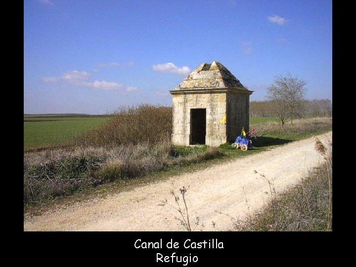 Canal de Castilla Refugio