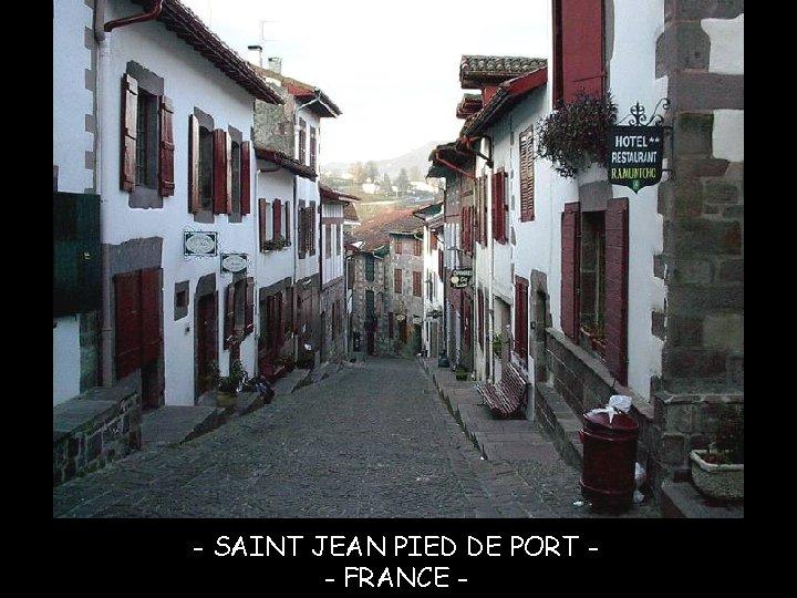 - SAINT JEAN PIED DE PORT - FRANCE -