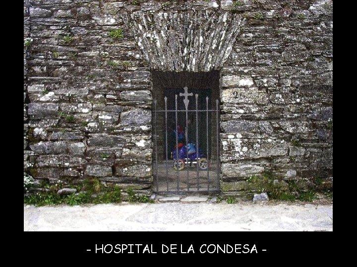 - HOSPITAL DE LA CONDESA -