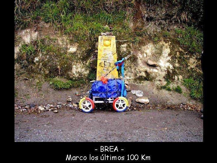 - BREA Marco los últimos 100 Km