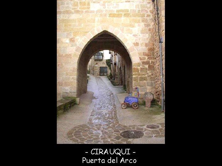 - CIRAUQUI Puerta del Arco