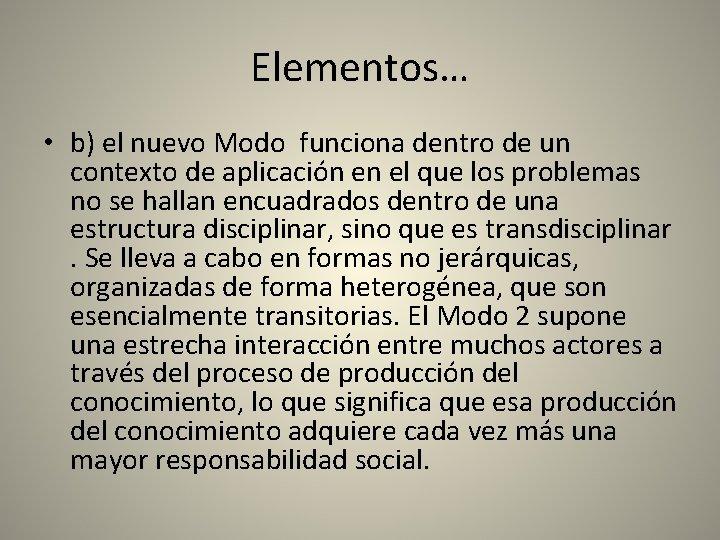 Elementos… • b) el nuevo Modo funciona dentro de un contexto de aplicación en