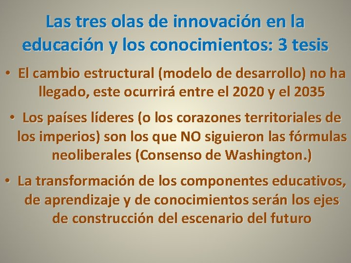 Las tres olas de innovación en la educación y los conocimientos: 3 tesis •