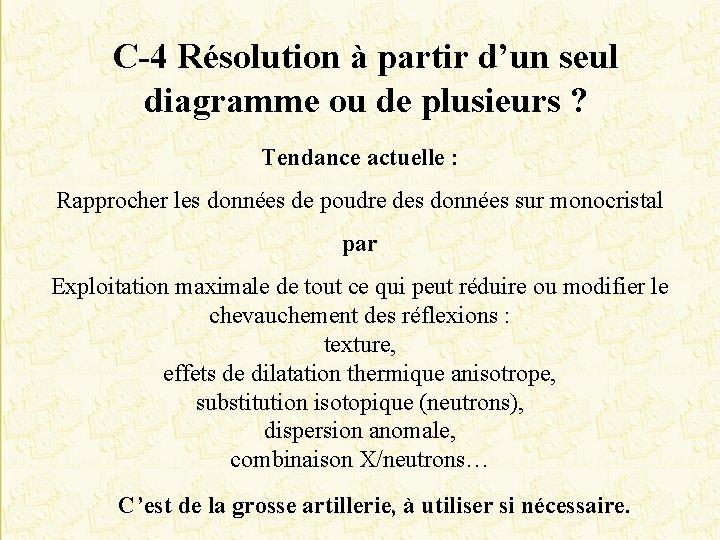 C-4 Résolution à partir d'un seul diagramme ou de plusieurs ? Tendance actuelle :