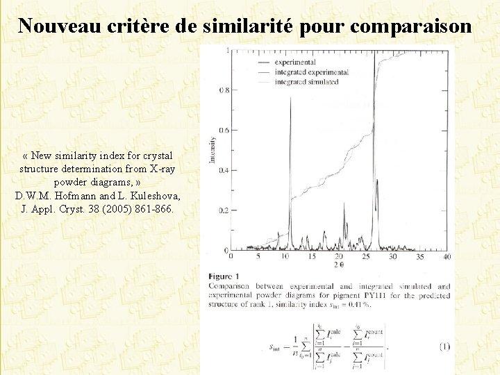 Nouveau critère de similarité pour comparaison « New similarity index for crystal structure determination