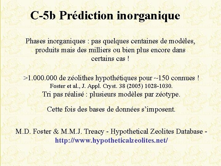 C-5 b Prédiction inorganique Phases inorganiques : pas quelques centaines de modèles, produits mais