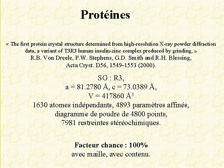 Protéines « The first protein crystal structure determined from high-resolution X-ray powder diffraction data,