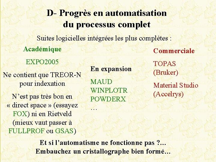 D- Progrès en automatisation du processus complet Suites logicielles intégrées les plus complètes :
