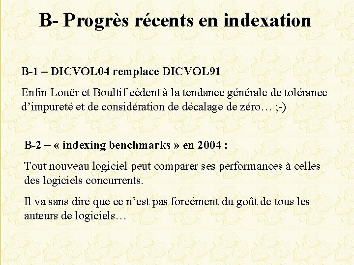 B- Progrès récents en indexation B-1 – DICVOL 04 remplace DICVOL 91 Enfin Louër