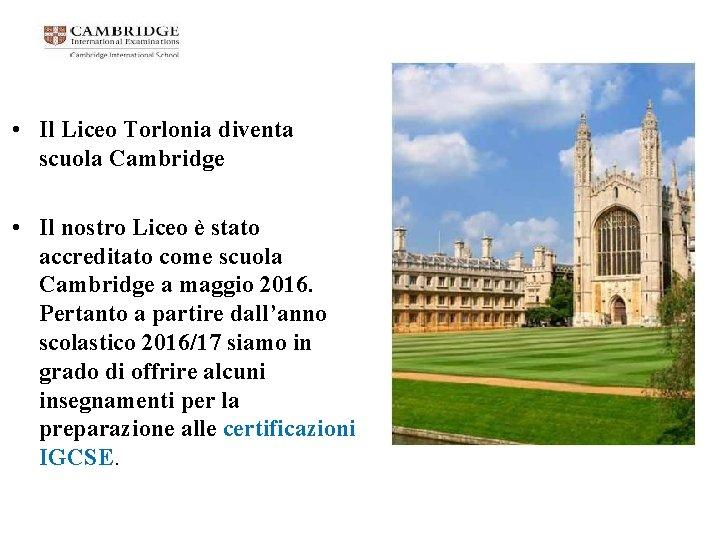 • Il Liceo Torlonia diventa scuola Cambridge • Il nostro Liceo è stato