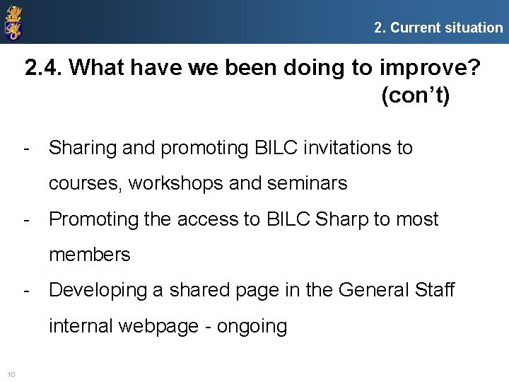 2. Current situation 2. 4. What have we been doing to improve? (con't) -
