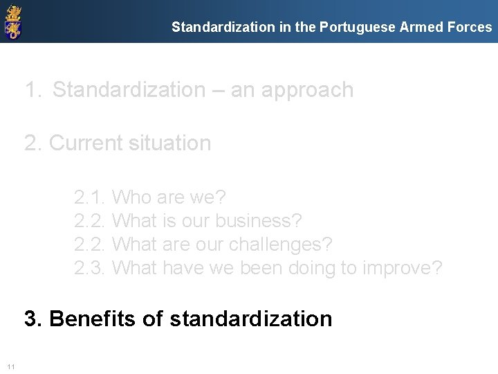 Standardization in the Portuguese Armed Forces 1. Standardization – an approach 2. Current situation