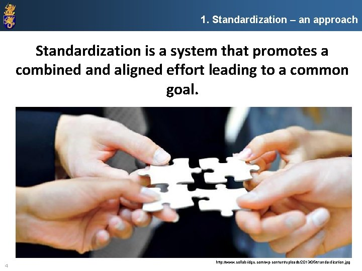 1. Standardization – an approach Standardization is a system that promotes a combined and