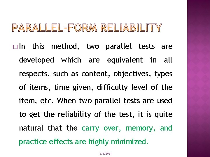 � In this method, two parallel tests are developed which are equivalent in all